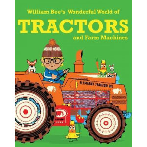 William Bee's Wonderful World of Tractors & Farm Machines