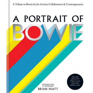 Portrait of Bowie: A Tribute to Bowie by His Artistic Collaborators and Contemporaries