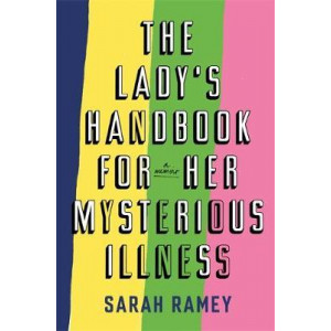 Lady's Handbook For Her Mysterious Illness, The