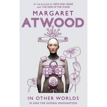 In Other Worlds: SF (scifi) & the Human Imagination