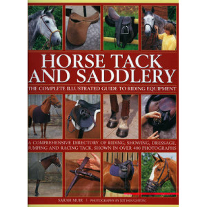 Horse Tack & Saddlery:  Complete Illustrated Guide to Riding Equipment