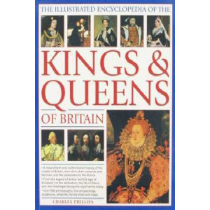 Illustrated Encyclopedia  to Kings and Queens of Britain