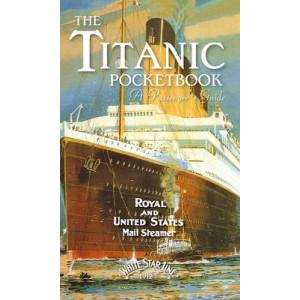 Titanic: A Passenger's Guide Pocket Book: White Star Line, 1912