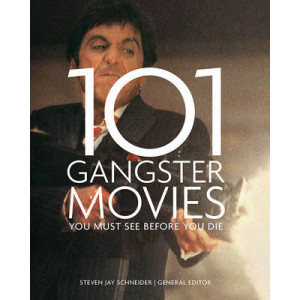 101 Gangster Movies: You Must See Before You Die