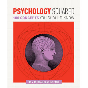 Psychology Squared: 100 Concepts You Should Know