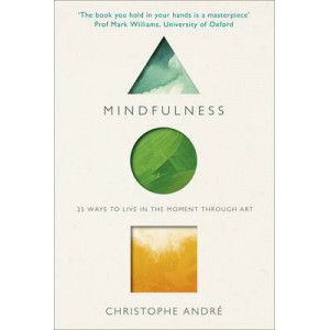 Mindfulness: 25 Ways to Live in the Moment Through Art