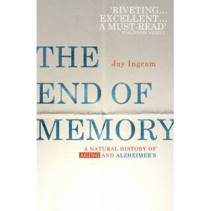End of Memory: A Natural History of Aging and Alzheimer's