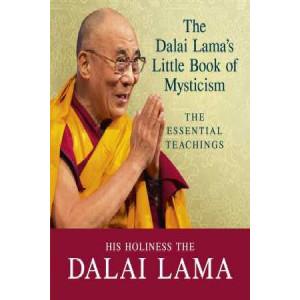 Dalai Lama's Little Book of Mysticism: The Essential Teachings
