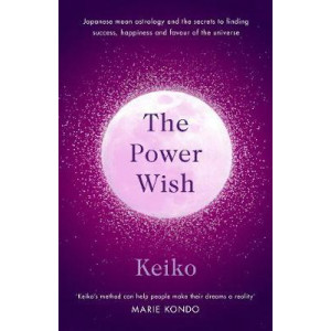 Power Wish: Japanese moon astrology and the secrets to finding success, happiness and favour of the universe