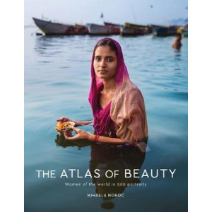 Atlas of Beauty: Women of the World in 500 Portraits