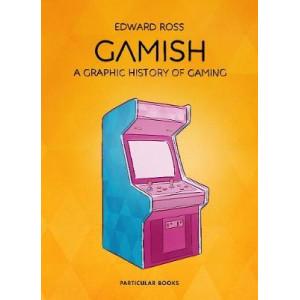 Gamish:  Graphic History of Gaming
