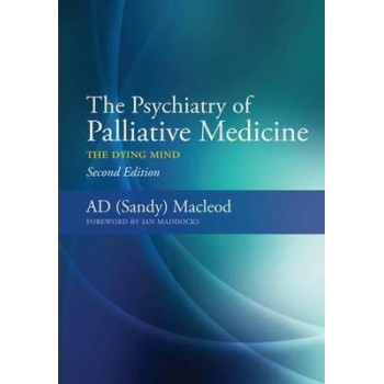 Psychiatry of Palliative Medicine, The: The Dying Mind