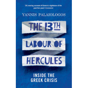 13th Labour of Hercules: Inside the Greek Crisis