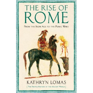 Rise of Rome: From the Iron Age to the Punic Wars (1000 BC - 264 BC)