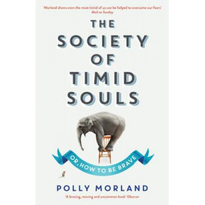 Society of Timid Souls: Or, How to be Brave