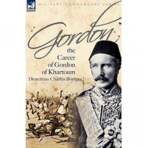 Gordon: The Career of Gordon of Khartoum