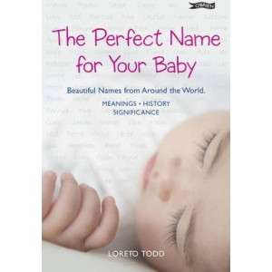 Perfect Name for Your Baby: Beautiful Names from Around the World, The