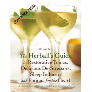 Herball's Guide to Botanical Drinks: Using the alchemy of plants to create potions to cleanse, restore, relax and revive