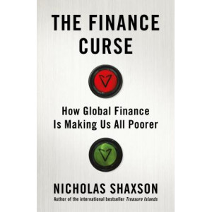 Finance Curse: How global finance is making us all poorer