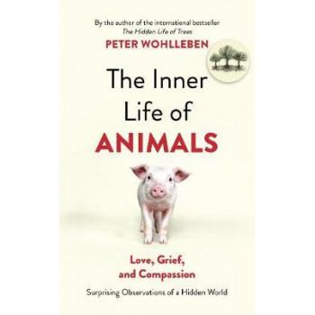 Inner Life of Animals: Surprising Observations of a Hidden World