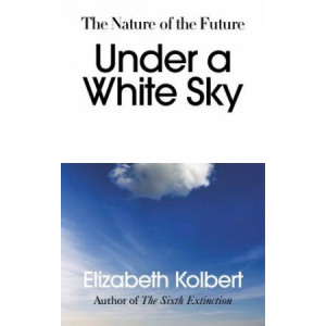 Under a White Sky: Nature of the Future