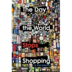 Day the World Stops Shopping: How ending consumerism gives us a better life and a greener world