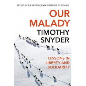 Our Malady: Lessons in Liberty and Solidarity