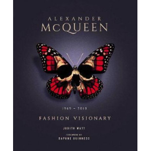 Alexander McQueen: Fashion Visionary: The Legend and the Legacy