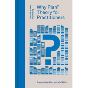 Why Plan? Planning Theory for Practitioners