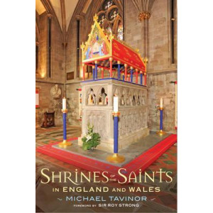 Shrines of the Saints: In England and Wales