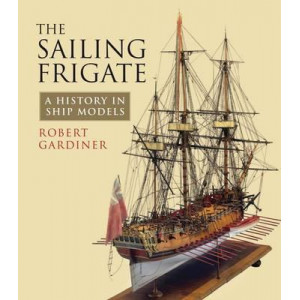 Sailing Frigate: A History in Ship Models