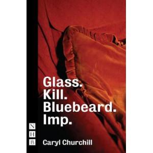 Glass. Kill. Bluebeard. and Imp.