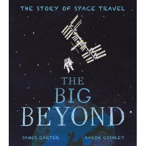 Big Beyond: The Story of Space Travel, The