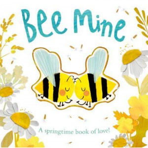 Bee Mine:  springtime book of love