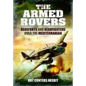 Armed Rovers: Beauforts and Beaufighters Over the Mediterranean