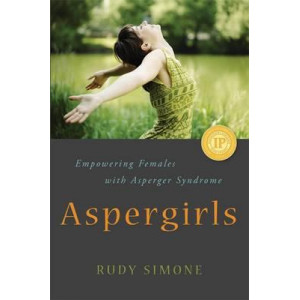 Aspergirls : Empowering Females With Asperger Syndrome