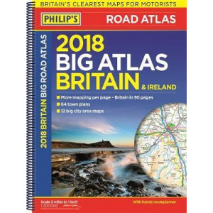Big Road Atlas Britain & Ireland 2018: (Spiral binding)