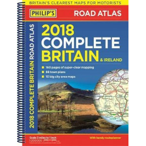 Complete Road Atlas Britain & Ireland 2018: (Spiral binding)