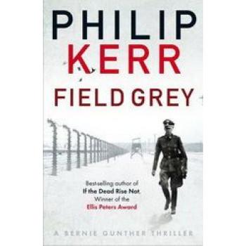 Field Grey: A Bernie Gunther Mystery