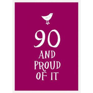 90 and Proud of it