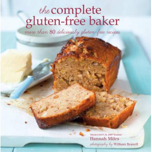 Complete Gluten-Free Baker: More Than 100 Deliciously Gluten-Free Recipes
