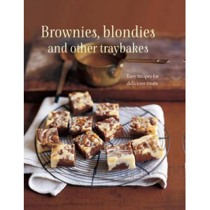Brownies, Blondies and Other Traybakes: Easy Recipes for Delicious Treats