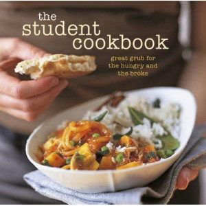 Student Cookbook: Great Grub for the Hungry and the Broke