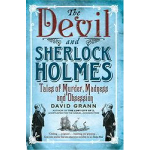 Devil and Sherlock Holmes: Tales of Murder, Madness and Obsession