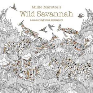 Millie Marotta's Wild Savannah: A Colouring Book Adventure