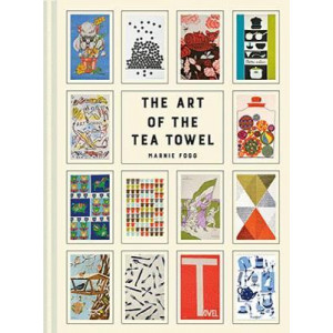 Art of the Tea Towel: 100 of the best designs, The
