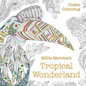 Millie Marotta's Tropical Wonderland Pocket Colouring