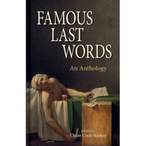 Famous Last Words: An Anthology