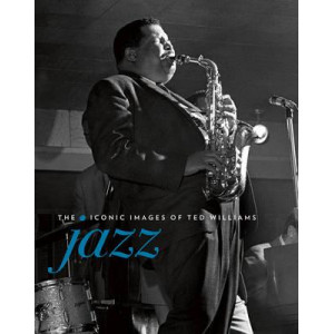 Jazz: The Iconic Images of Ted Williams