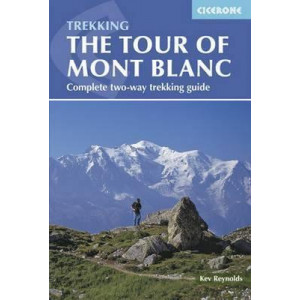 Tour of Mont Blanc, The: Complete Two-Way Trekking Guide